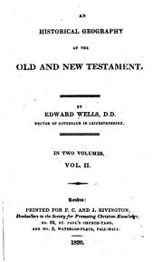 An Historical Geography of the Old and New Testament: in Two Volumes: Volume 2