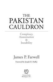 The Pakistan Cauldron: Conspiracy, Assassination & Instability