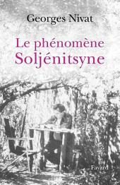 Le Phénomène Soljénitsyne