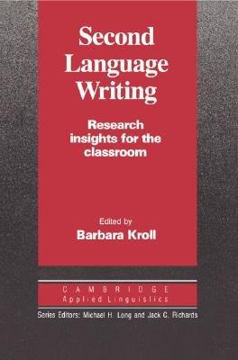 Second Language Writing (Cambridge Applied Linguistics)