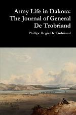 Army Life in Dakota: The Journal of General De Trobriand