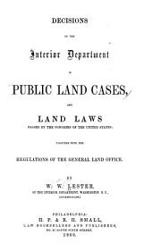 Decisions of the Interior Department in public land cases, and land laws passed by the Congress of the United States: together with the regulations of the General Land Office