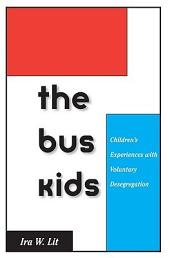 Bus Kids: Children's Experiences with Voluntary Desegregation