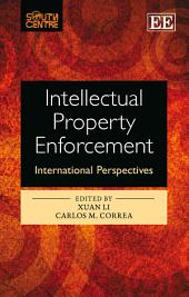 Intellectual Property Enforcement: International Perspectives