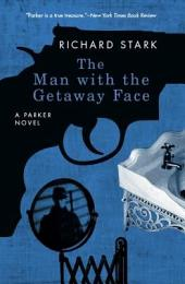 The Man with the Getaway Face: A Parker Novel