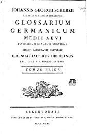 Johannis Georgii Scherzii J.U.D. et P.P. argentoratensis Glossarium germanicum medii aevi potissimum dialecti suevicae