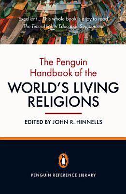 The Penguin Handbook of the World s Living Religions PDF