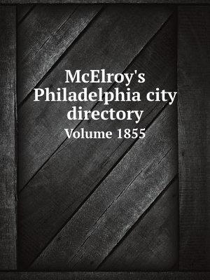 McElroy s Philadelphia city directory
