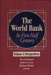 The World Bank: Its First Half Century (Vol. I & II), Volume 1