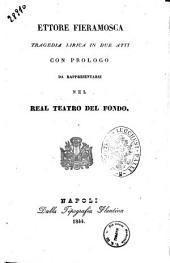 Ettore Fieramosca tragedia lirica in due atti con prologo [poesia del sig. Leopoldo Tarantini