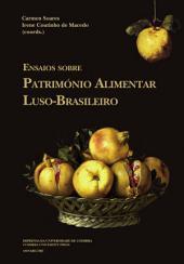 Ensaios sobre património alimentar Luso-brasileiro