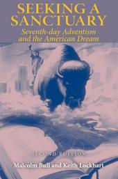 Seeking a Sanctuary, Second Edition: Seventh-day Adventism and the American Dream, Edition 2