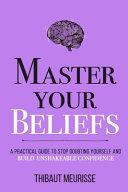 Master Your Beliefs