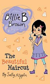 Billie B Brown: The Beautiful Haircut
