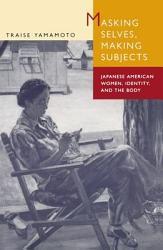 Masking Selves Making Subjects Book PDF