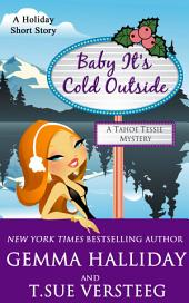 Baby It's Cold Outside:A Tahoe Tessie Mysteries holiday short story