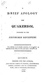 A Brief Apology for Quakerism: Inscribed to the Edinburgh Reviewers