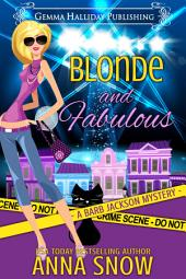 Blonde and Fabulous: Barb Jackson Mysteries book #3