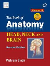 Textbook of Anatomy Head, Neck, and Brain;: Volume 3, Edition 2