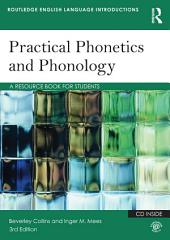 Practical Phonetics and Phonology: A Resource Book for Students, Edition 3
