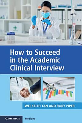 How to Succeed in the Academic Clinical Interview