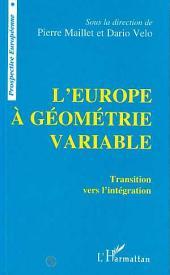 L'Europe à géométrie variable: Transition vers l'intégration
