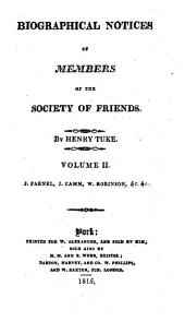 Biographical Notices of Members of the Society of Friends: Volume 2