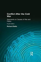 Conflict After the Cold War: Arguments on Causes of War and Peace, Edition 4