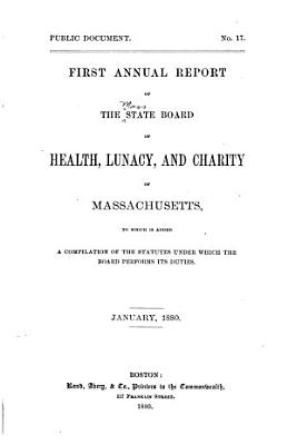 Annual Report of the State Board of Health  Lunacy  and Charity of Massachusetts PDF