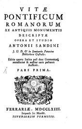Vitae Pontificum Romanorum: Ex Antiquis Monumentis Descriptae, Volume 1