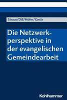 Die Netzwerkperspektive in der evangelischen Gemeindearbeit PDF