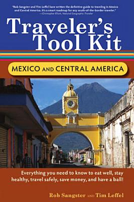 Traveler s Tool Kit  Mexico and Central America PDF
