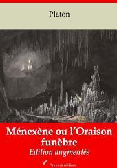 Ménexène ou l'Oraison funèbre: Nouvelle édition augmentée