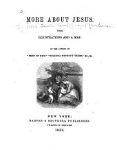 More about Jesus: with illustrations and a map