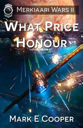 What Price Honour: Merkiaari Wars 2