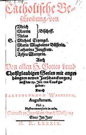 Catholische Beschreibung von S. Vlrich, Martin, Niclas Bischoff, Michael Erzengel ... auch von allen H. Gottes