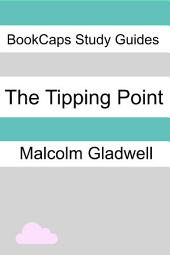 The Tipping Point (a BookCaps Study Guide)