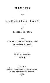 Memoirs of a Hungarian Lady: Volume 1