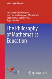 The Philosophy of Mathematics Education