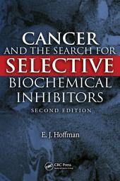 Cancer and the Search for Selective Biochemical Inhibitors, Second Edition: Edition 2