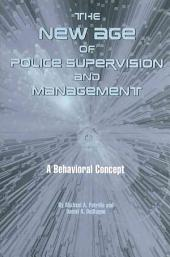 The New Age of Police Supervision and Management: A Behavioral Concept