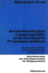 Amerikanische Lizenzpolitik und deutsche Pressetradition: Die Geschichte der Nachkriegszeitung Südost-Kurier