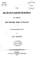 Ueber das Leben und die Schriften des Scheich Abu Zakarija Jahja el Nawawi: Nach handschriftlichen Quellen
