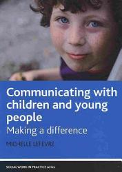 Communicating With Children And Young People Book PDF