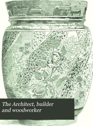 The Architect  Builder and Woodworker