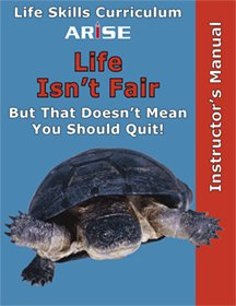 ARISE Life Isn t Fair  But That Doesn t Mean You Should Quit    Learner s Workbook PDF