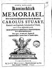Εικώνή Βασιλική. Konincklick Memoriael. Waer in het innerlijk gemoet van sijne H. Majesteyt Carolus Stuart [...] naer 't leven afgebeeldt wordt. In sijne gevanckenis en lijdsaemheyt in ' t Engelsch beschreven