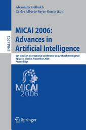 MICAI 2006: Advances in Artificial Intelligence: 5th Mexican International Conference on Artificial Intelligence, Apizaco, Mexico, November 13-17, 2006, Proceedings