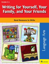 Writing for Yourself, Your Family, and Your Friends: Real Reasons to Write