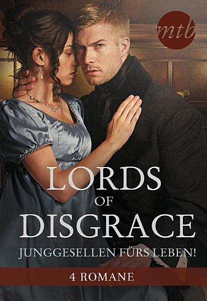 Lords of Disgrace   Junggesellen f  rs Leben  PDF